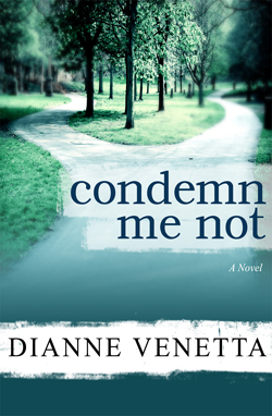 Condemn Me Not by Dianne Venetta