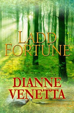 Ladd Fortune (Ladd Springs) by Dianne Venetta